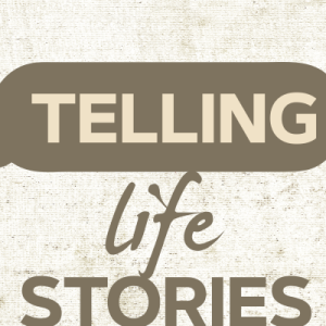 Telling Life Stories